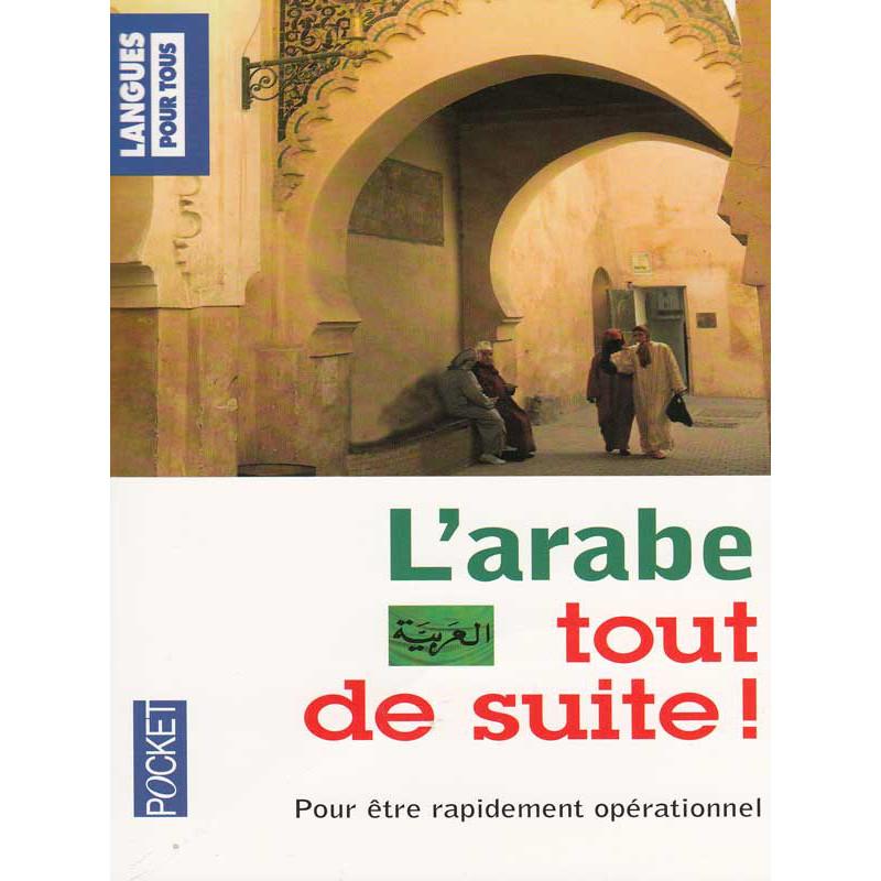 L'arabe tout de suite ! d'aprés Bissane Tabriz - Hubert