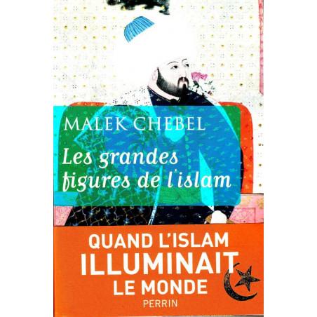 Les grandes figures de l'Islam de Malek Chebel