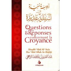 Questions & réponses concernant la croyance, de Shaykh Abd Al Azîz Ibn Abd Allah Ar-Râjihî