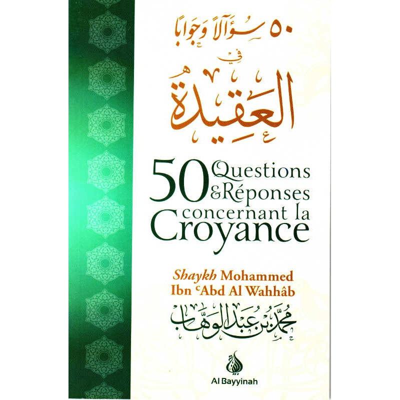 50 Questions & Réponses concernant la Croyance, de Mohammed Ibn 'Abd Al Wahhâb (FR- AR) - ٥٠ سؤالا و جوابا في العقيدة
