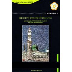 Récits prophétiques, nouvelles approches de la vie du prophète Mohammed - Vol. 1 - d'après Altriri