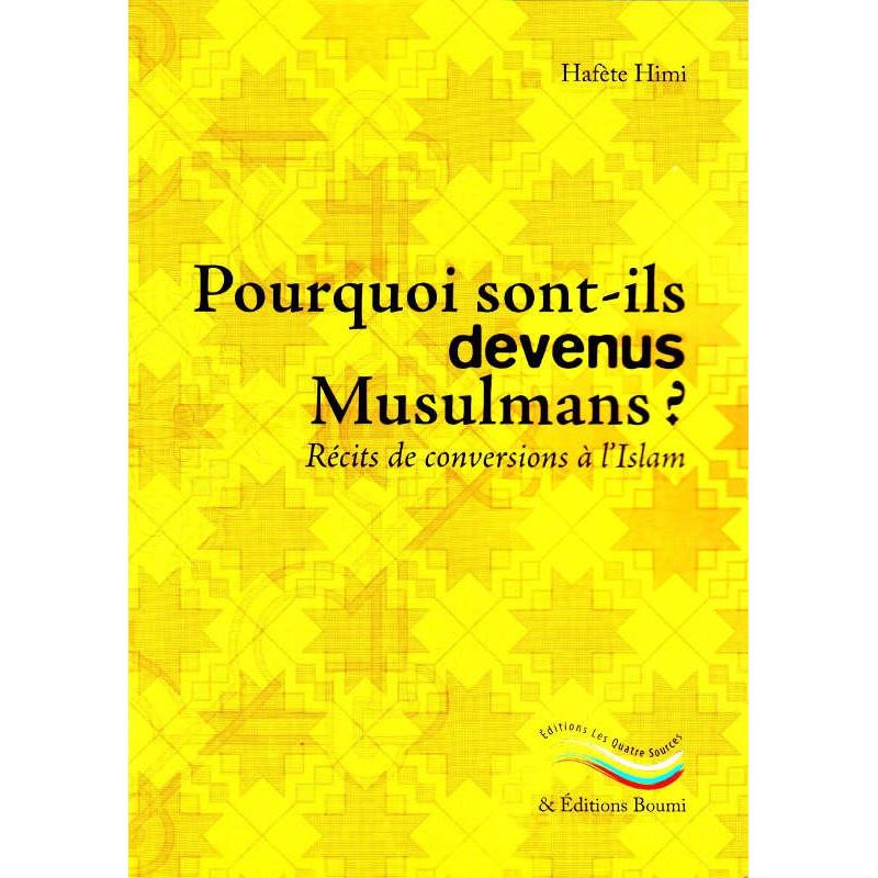 Pourquoi sont-ils devenus Musulmans?