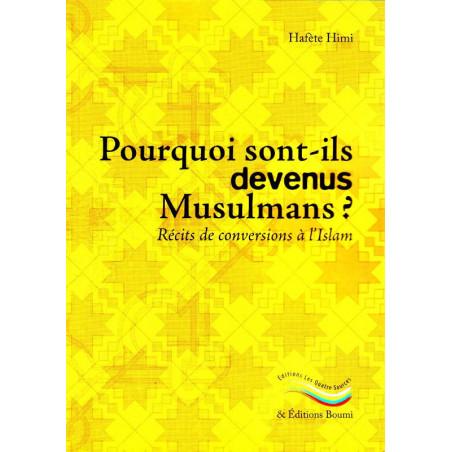 Pourquoi sont-ils devenus Musulmans? Récits de conversion à l'Islam
