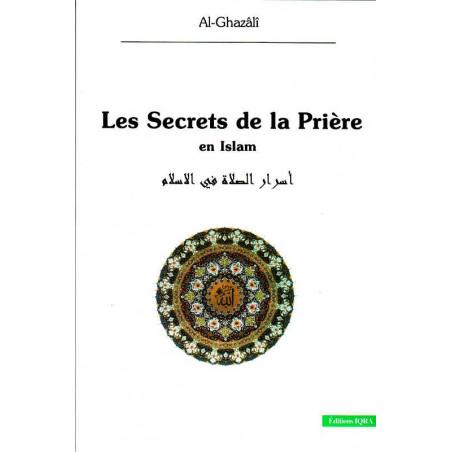 Les Secrets de la prière en Islam - un livre d'Al-Gasâlî (Iqra)