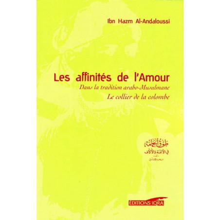 Les affinités de l'Amour dans la tradition arabo-musulmane (le collier de la colombre) Ibn Hazm 'Al-'Andaloussi