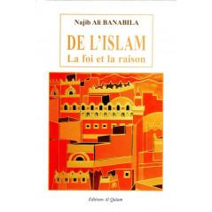 De l'Islam - la foi et la raison - Najib Ali BANABILA 2éme édition