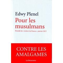 """Pour les musulmans - Edwy PLENEL -Nouvelle édition augmentée de """"Lettre à la France"""""""