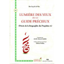 Lumière des yeux ou le guide précieux (Précis de la biographie du Prophète - SwS)