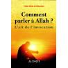 Comment parler à Allah? - L'art de l'invocation - 'Adb Allah al-Khudar î