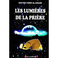 Les lumières de la Prière (Kanadîl A-Salât) par chaykh Dr Farid Al-Ansârî
