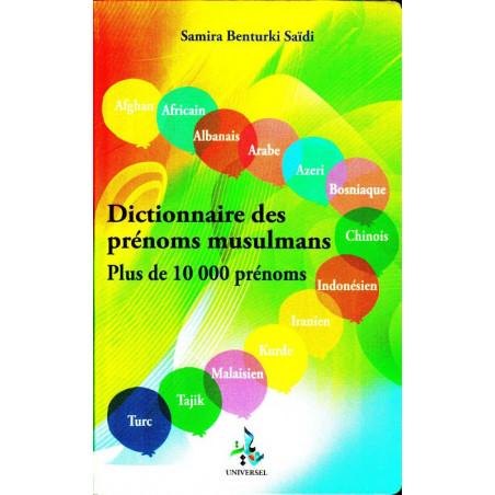 Dictionnaire des prénoms musulmans (Plus de 10 000 prénoms), de Samira Benturki Saïdi