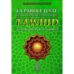 La parole juste sur la concrétisation du tawhid, suivi de questions & réponses, de Ch. Abd Al-'Azîz Ar-Radjhi, Bilingue (FR-AR)