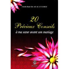 20 précieux conseils à ma soeur avant son mariage, de Cheikh Badr Ibn Ali Al-Utaybee