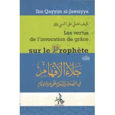 Les Vertus de l'invocation de grâce sur le Prophète (sws) d'Ibn Qayyim al-Jawaziyya