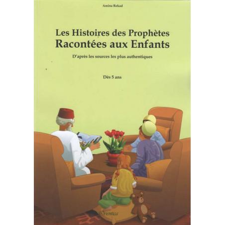 Les Histoires des Prophètes Racontées aux Enfants, de Amina Rekad, Pour enfant dès 5 ans
