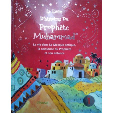 Le livre d'histoires du prophète Muhammad- Tome 1 , de Saniyasnain Khan(2éme édition)