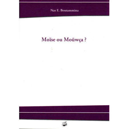 Moïse ou Mouwça ?, de Nas E. Boutammina