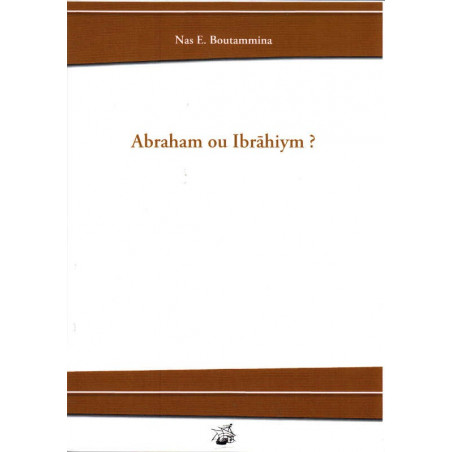 Abraham ou ibrahiym ?, de Nas E. Boutammina