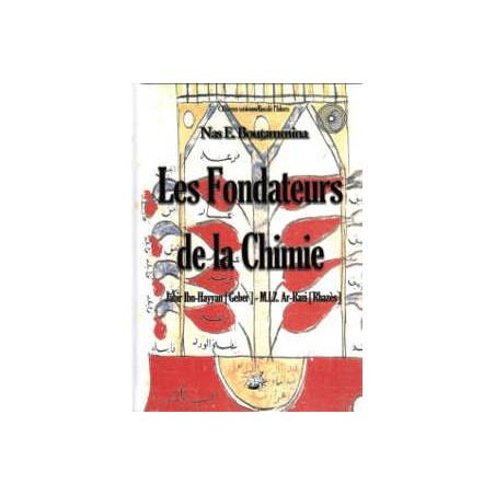 Les fondateurs de la Chimie - Jabir Ibn-Hayyan (Geber) - M.I.Z. Ar-Razi (Rhazès), de Nas E. Boutammina