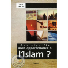 Que signifie mon appartenance à l'Islam ?, de Fathi Yakan, Deuxième édition (Livre de Poche)