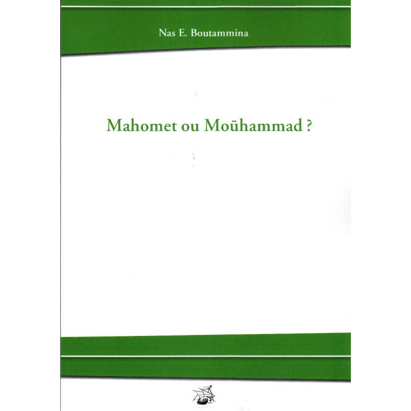 Mahomet ou Mouhammad ?, de Nas E. Boutammina