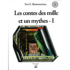 Les contes des mille et un mythes - I , de Nas E. Boutammina (Volume 1)