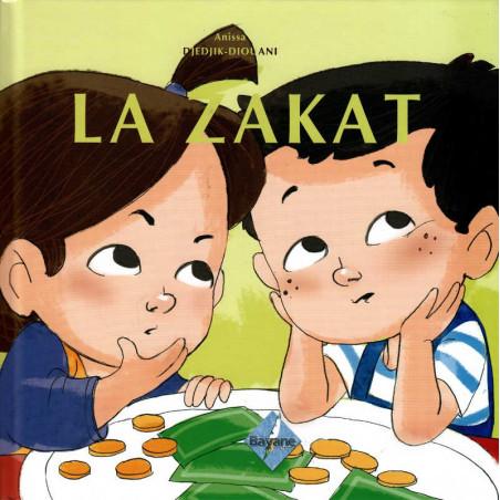 LA ZAKAT, de Anissa Djedjik-Diouani (Pour enfant de 6 à 9 ans), Série Pilier de l'islam pour enfant