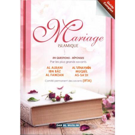 Mariage Islamique en Questions-Réponses par les plus Grands Savants, 6 ème édition, revue, augmentée et corrigée