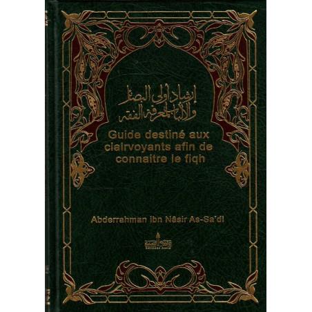 Guide destiné aux clairvoyants afin de connaitre le fiqh, de Abderrahman ibn Nâsir As-Sa'di