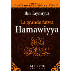 La grande fatwa Hamawiyya (الفتوى الحموية الكبرى ), de Ibn Taymiyya (Français)