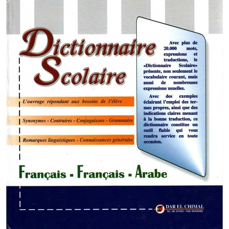 Dictionnaire Scolaire : Français - Français - Arabe, de Dar El Chimal- القاموس المدرسي: فرنسي- فرنسي - عربي