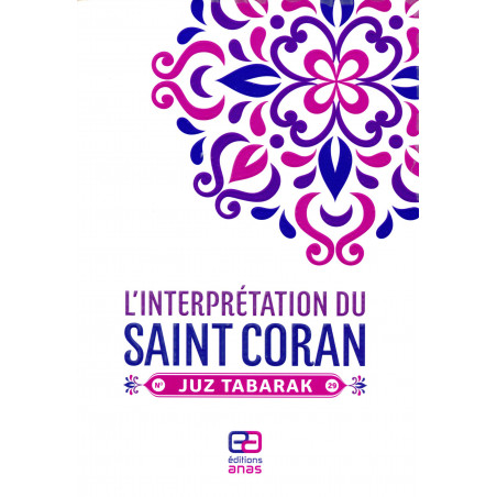 L'interprétation du Saint Coran - JUZ TABARARAK - N° 29