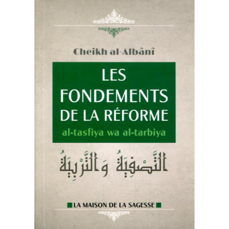 les fondements de la réforme - al tasfiya wa al tarbiya d'après Al-Albani