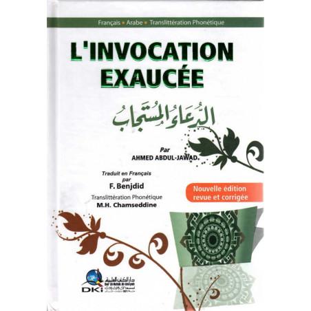 L'invocation exaucée - Nouvelle édition revue et corrigée - (Français - Arabe - Phonétique)