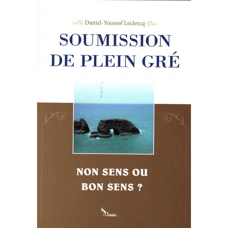 Soumission De Plein Gré - du non sens ou bon sens? - Daniel-Youssef Leclercq