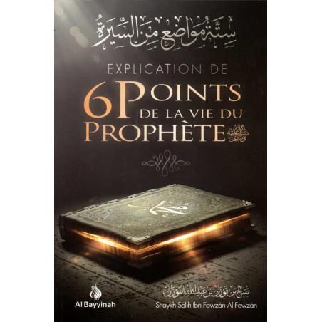 Explication de 6 points de la vie du prophète (SwS) | Shaykh Sâlih Ibn Fawzân Al Fawzân