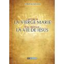 L'histoire de la Vierge Marie et la vérité sur, La Vie De Jésus