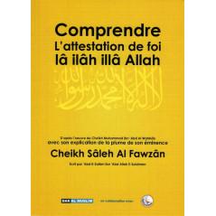 Comprendre l'attestation de foi lâ ilâh illâ Allah
