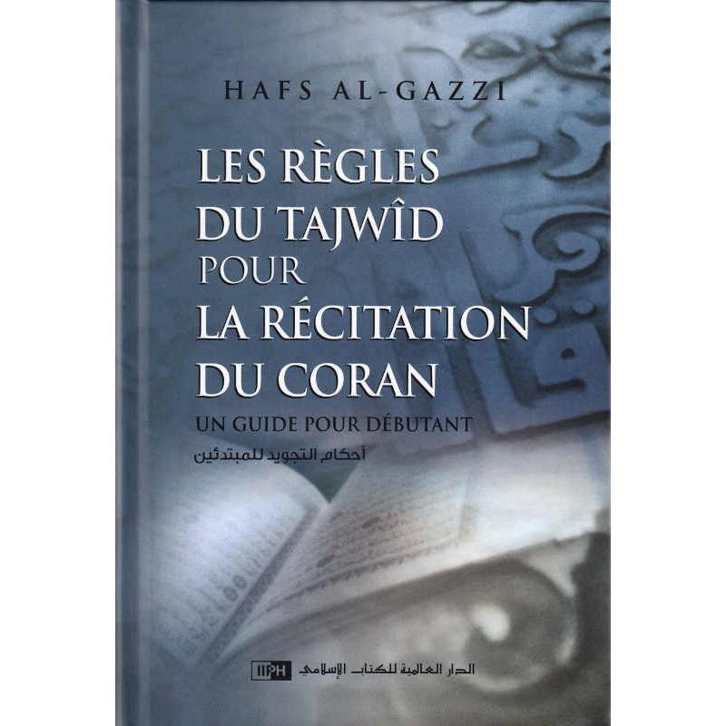 Les règles du Tajwîd pour les la récitation du Coran