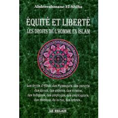 Équité et Liberté - Les Droits de L'homme en Islam d'après Abderrahmane El-Shiha