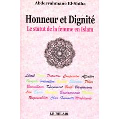 Honneur et Dignité - Le Statut de la femme en Islam d'après Abderrahmane El-Shiha