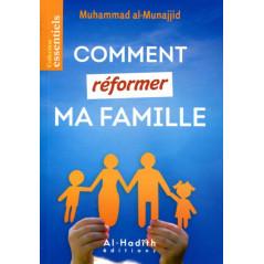 Comment réformer ma famille - d'après Muhammad al-Munajjid