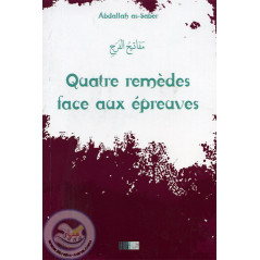 Quatre remèdes face aux épreuves,de Abdallah as-Saber, Collection de la Tradition musulmane