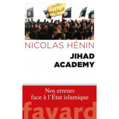 Jihad Academy: Nos erreurs face à l'État Islamique, de Nicolas Hénin