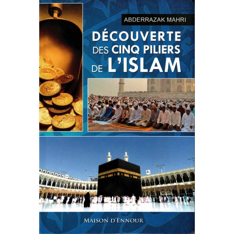 Découverte des cinq piliers de l'Islam, de Abderrazak Mahri