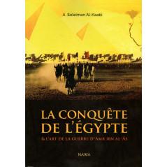 La conquête de l'Egypte & l'art de la guerre d'amr ibn al-'Âs, de A. Soleiman Al-Kaabi, 2ème édition augmentée