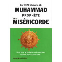 Le vrai visage de Muhammad Prophète de la Miséricorde: Livre pour le dialogue et l'ouverture -au-delà des caricatures...