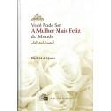 Você Pode Ser A Mulher Mais Feliz do Mundo, por Dr. 'Â'id al-Qarni, 1 a Edição Portuguesa