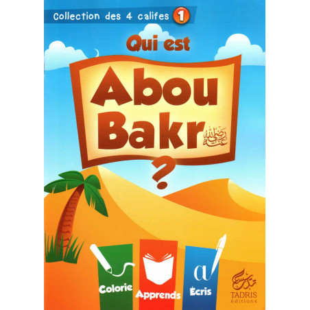 Qui est Abou Bakr (raa)? Collection des 4 califes (1)