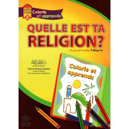Quelle est ta religion ?, de 'Abd Al Muhsin Al-Qâsim, La Collection éducative sur le Tawhid (2), Colorie et apprends